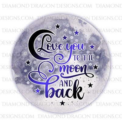 Quote - Love you to the Moon and Back, Watercolor Moon, Waterslide