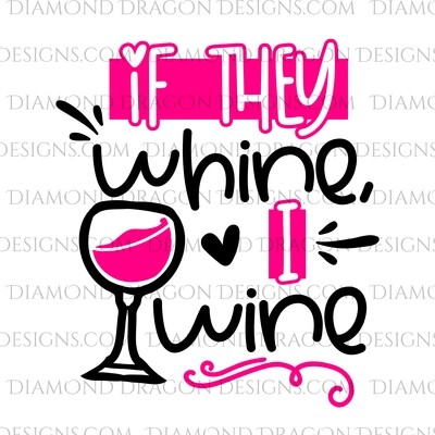 Quote - If they Whine I Wine, Pink, Funny, Waterslide