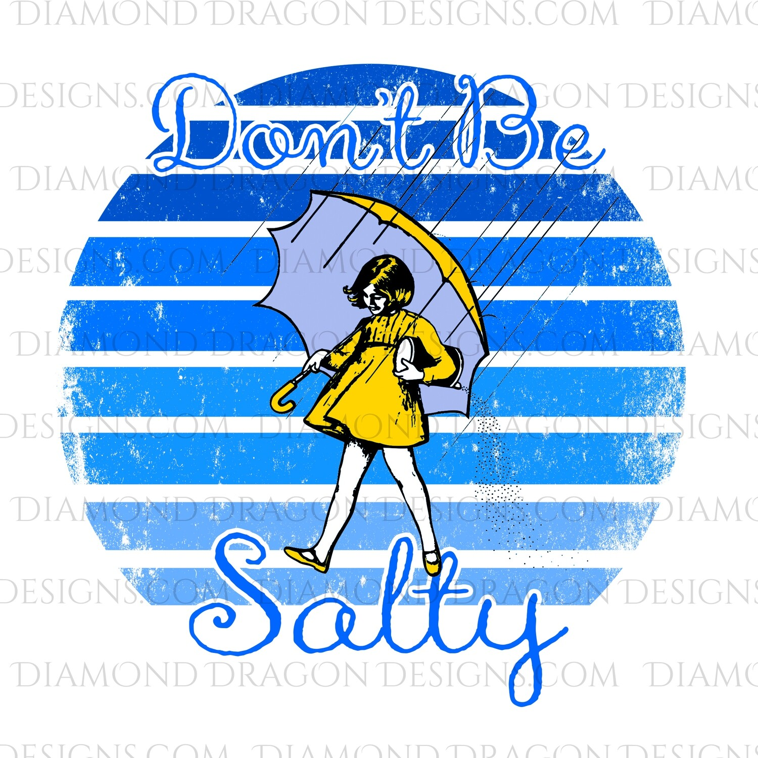 Quotes -  Don't Be a Salty, Waterslide