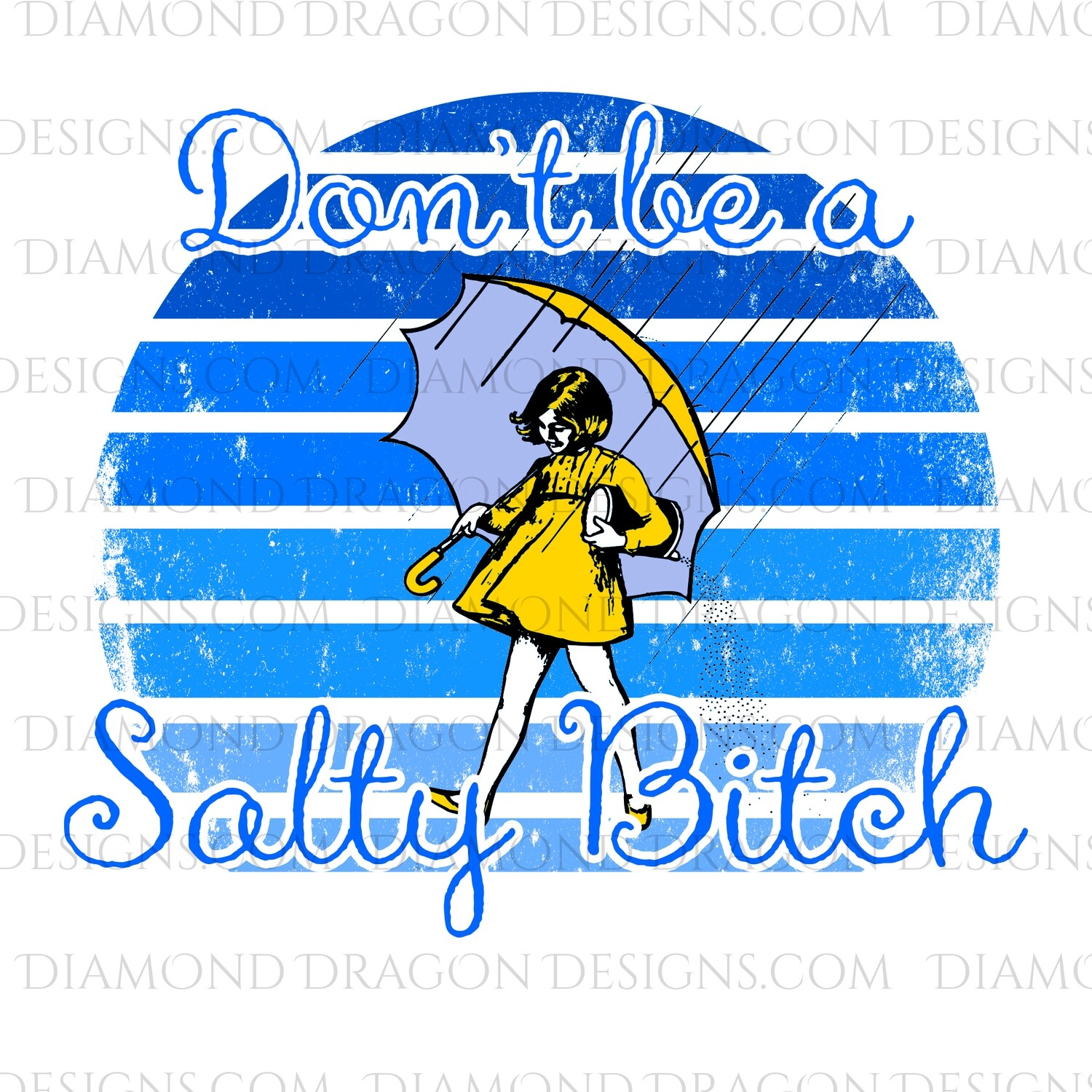 Quotes - Yellow, Don't Be a Salty Bitch, Vintage, Digital Image