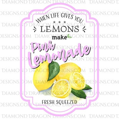 Quote - Pink Lemonade Label, If Life Gives You Lemons, Clean Version, Waterslide