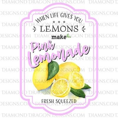 Quote - Pink Lemonade Label, If Life Gives You Lemons, Digital Image