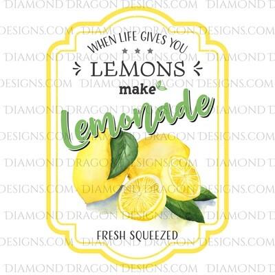 Quote - Lemonade Label, If Life Gives You Lemons, Digital Image