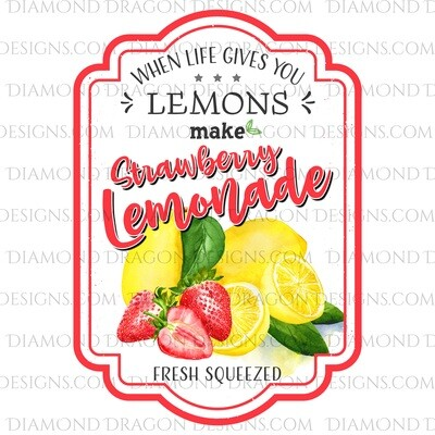Quote - Strawberry Lemonade Label, If Life Gives You Lemons, Digital Image