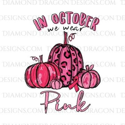 Awareness - Pink Pumpkins, Breast Cancer Awareness, Support, Ribbon, In October We Wear Pink, Waterslide