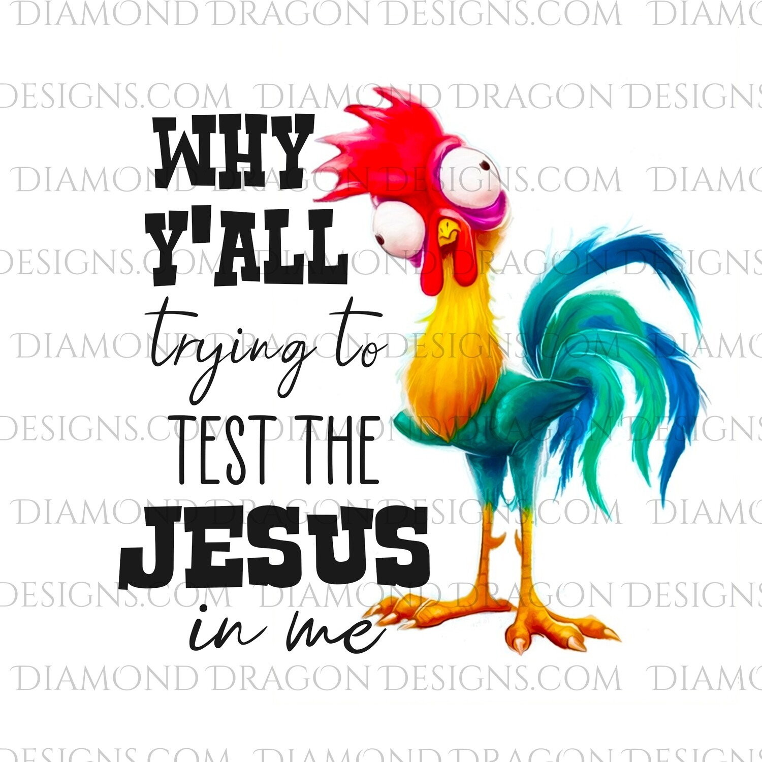 Chicken - Why Y'all Trying to Test the Jesus In Me, Funny, Digital Image