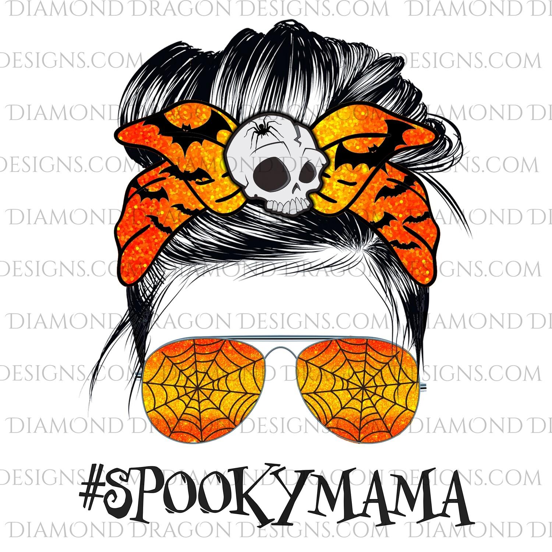 Halloween - Spooky Mama, Messy Bun, Sunglasses, Digital Image