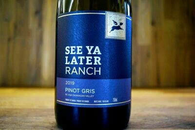 See Ya Later Ranch - Pinot Gris