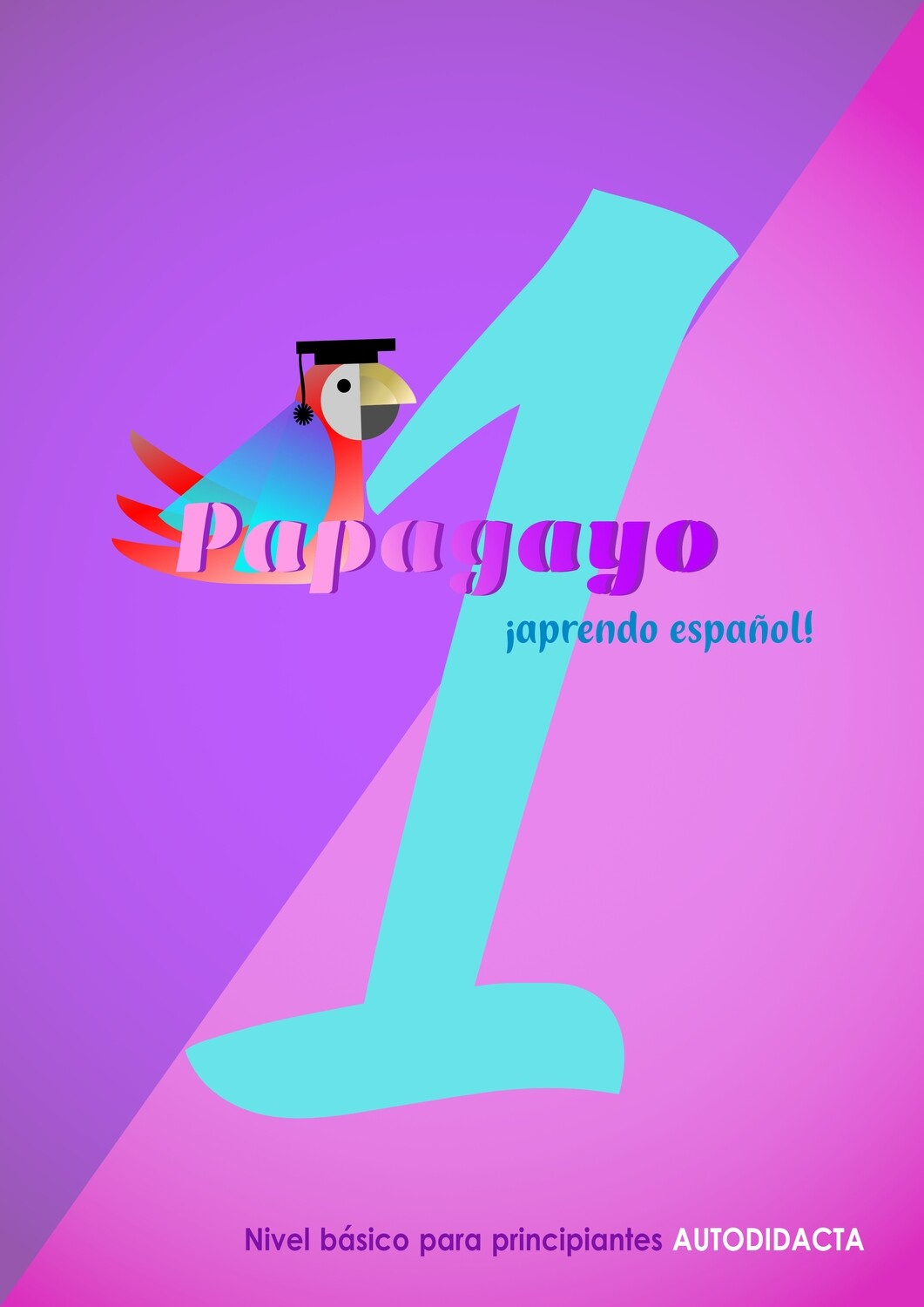Papagayo - a self-study Spanish course for beginners