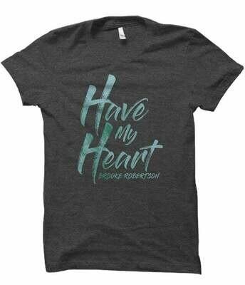 """Have My Heart"" Unisex Tee"