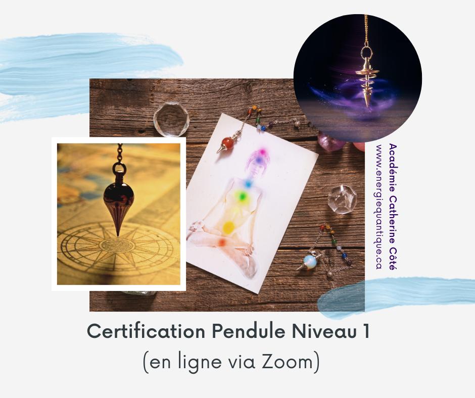 Certification Pendule Niveau 1 (En ligne sur Zoom)