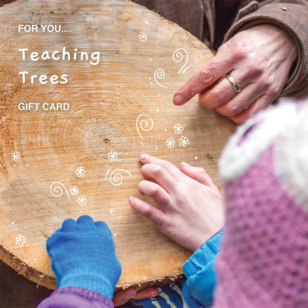 Teaching Trees £25 - £100