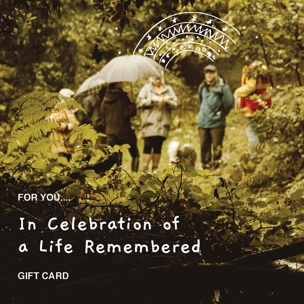 In Celebration of a Life Remembered £25 - £500