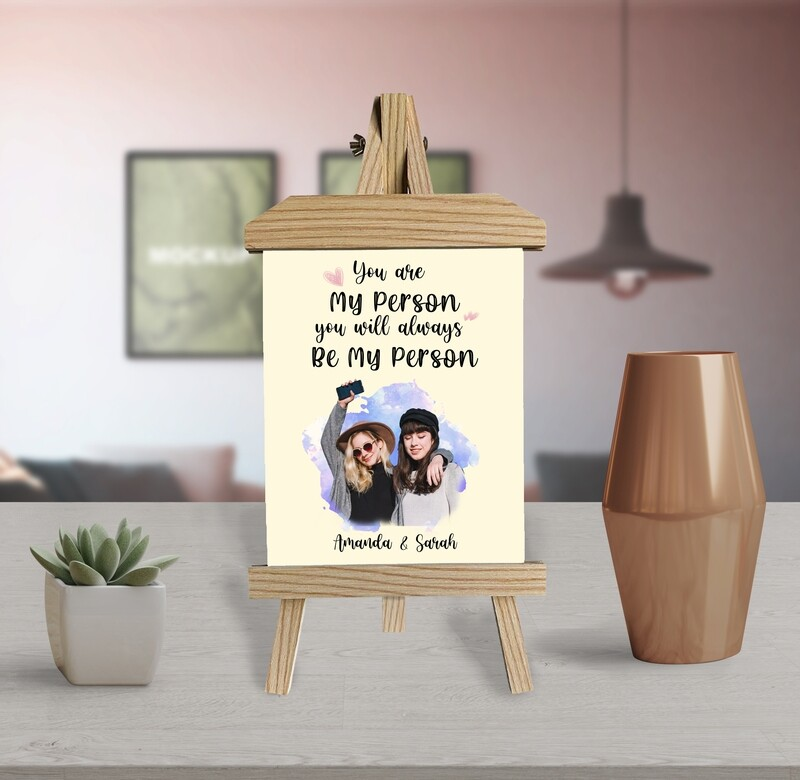 Friends 21st Birthday Gift   You Are My Person   Personalised Best Friends Prints On Wooden Easel   Custom Photo Printed On Aluminum