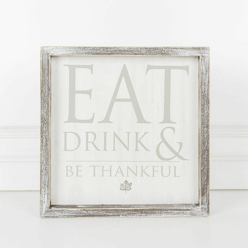 Eat Drink & Be Thankful Wood Sign