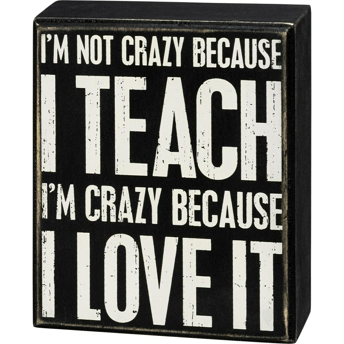 I Teach Box Sign