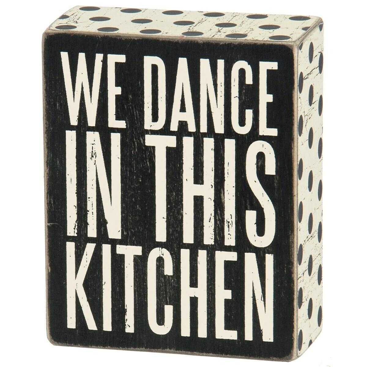 We Dance Box Sign
