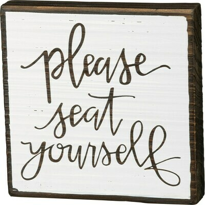 Seat Yourself Box Sign