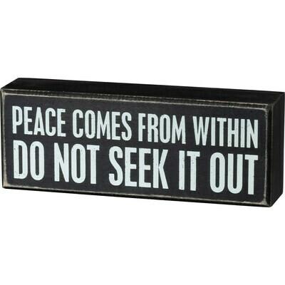 Peace Comes Box Sign