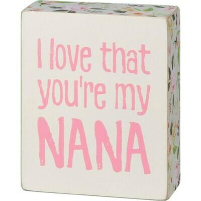 You're My Nana Box Sign
