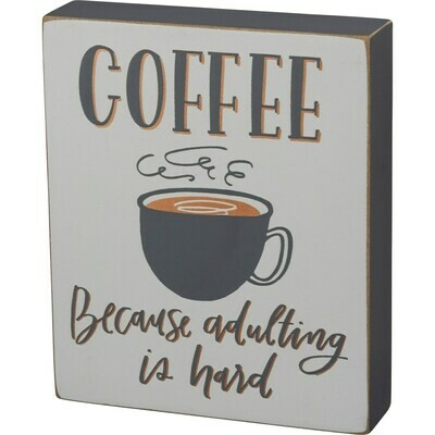 Coffee Because Block Sign
