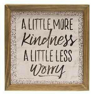 More Kindness Less Worry Sign