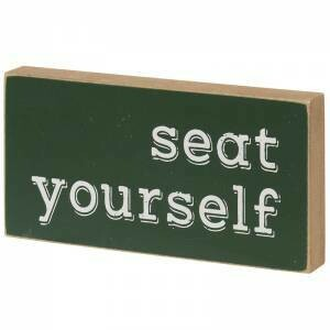 Seat Yourself Block Sign