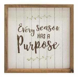 Every Season Has A Purpose Framed Sign
