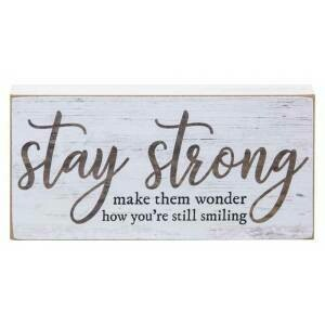 Stay Strong Block Sign