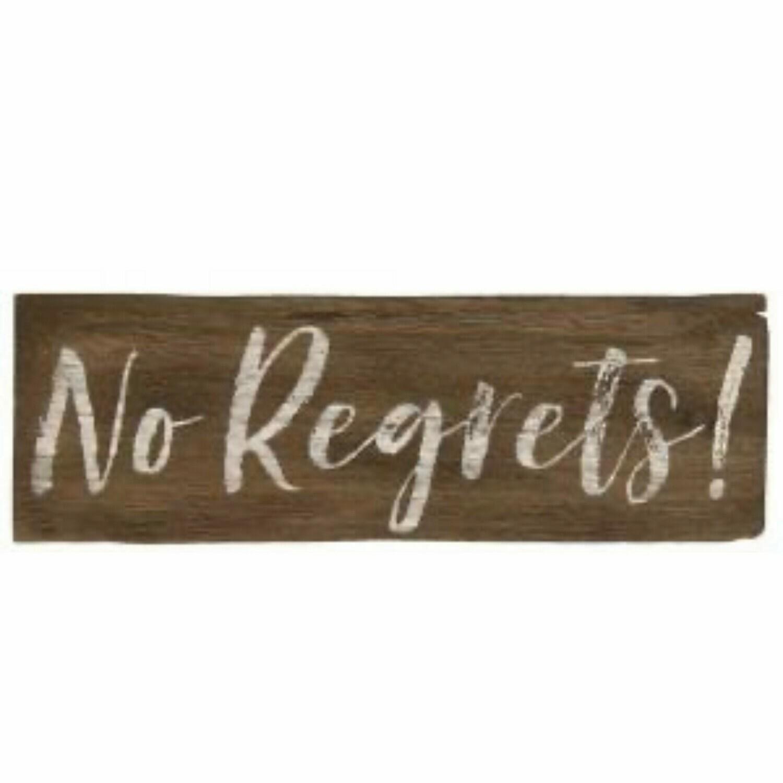 No Regrets Wood Sign