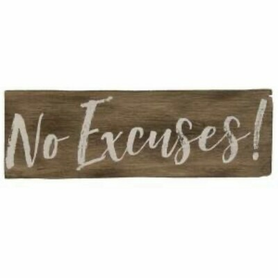 No Excuses Wood Sign