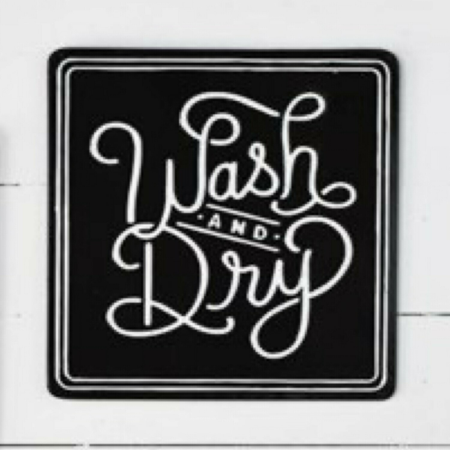Black Wash and Dry Tin Sign