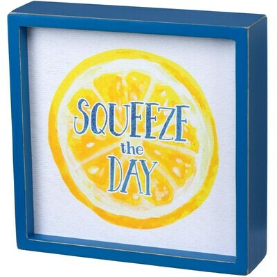 Squeeze the Day Box Sign