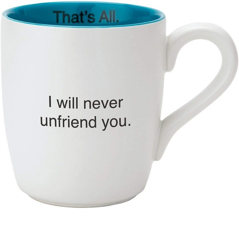 Never Unfriend You Mug