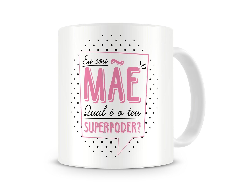 Caneca -  Eu sou Mãe. Qual é o teu superpoder?