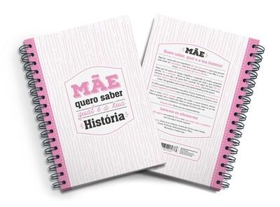 Livro Amoroso - Mãe quero saber qual a tua História (Vais finalmente conhecer todos os segredos)