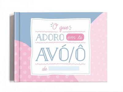 Livro Amoroso - O que eu Adoro em Ti Avó/Avô (os avós merecem a dobrar)