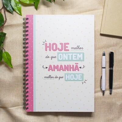 Caderno - Hoje melhor do que ontem, Amanhâ melhor do que hoje