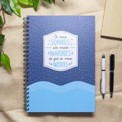 Caderno - Os meus sonhos são muito maiores que os meus medos
