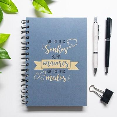 Caderno - Que os teus sonhos sejam maiores que os teus medos
