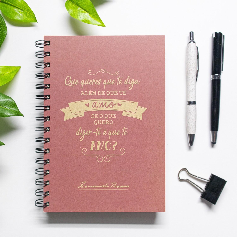 Caderno - Que queres que te diga além de que te amo?