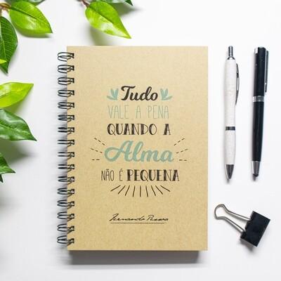 Caderno - Tudo vale a pena, quando a alma não é pequena