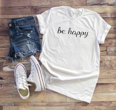 Be Happy tshirt Free Shipping