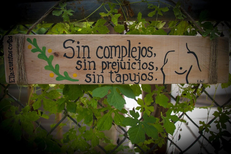 """Letrero Decorativo """"Sin complejos, sin prejuicios, sin tapujos"""""""