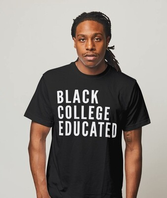 Black College Educated T-Shirt