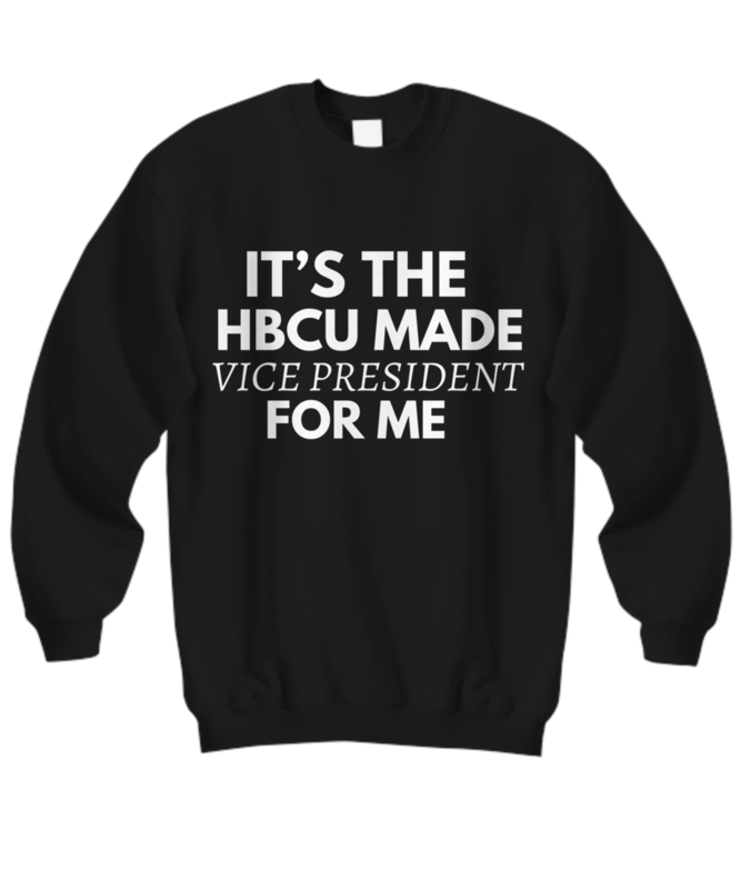 HBCU Made Vice President Sweatshirt