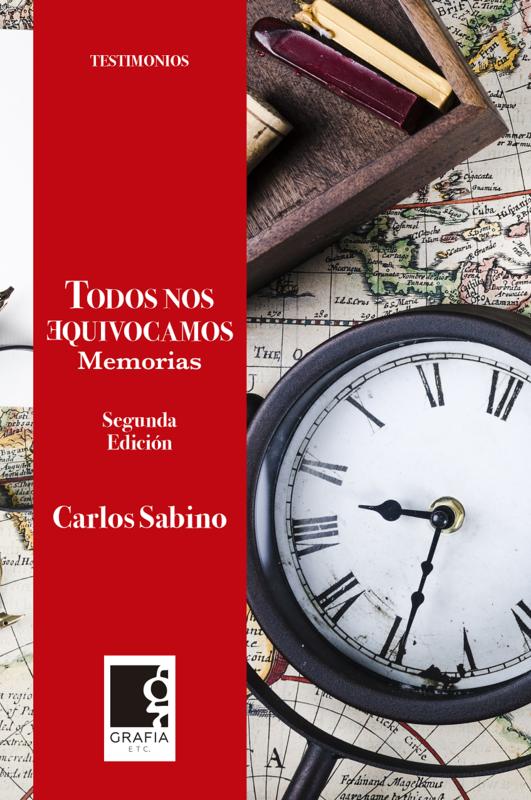 Libro: Todos nos equivocamos (Memorias) de Carlos Sabino