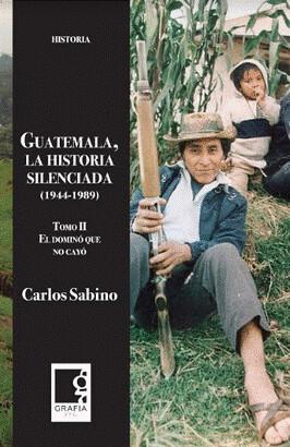 Libro: Guatemala, la historia silenciada, tomo II de Carlos Sabino