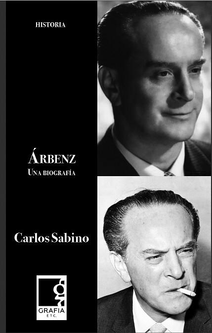 Libro: Árbenz, una biografía de Carlos Sabino