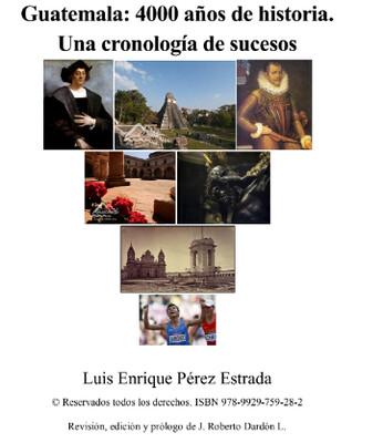 Venta: Guatemala: 4000 años de historia. Una cronología de sucesos- Edición electrónica de Luis E Perez